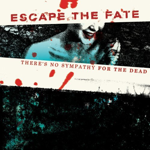 There's No Sympathy for the Dead by ESCAPE THE FATE (2006-05-23)