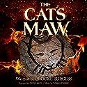 The Cat's Maw: The Shadowland Saga, Book 1 Audiobook by Brooke Burgess Narrated by David Kaye