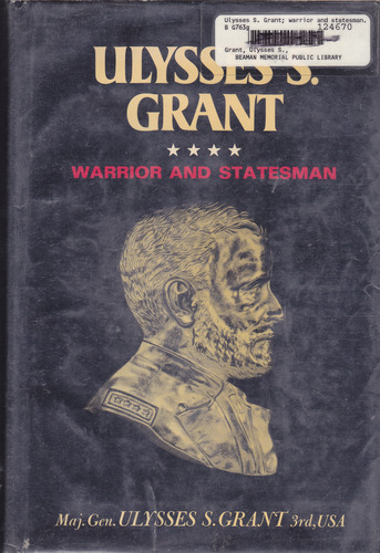 Ulysses S. Grant: Warrior and Statesman