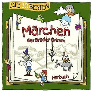 Die 30 besten Märchen der Brüder Grimm Hörbuch