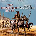 The Humboldt River: Rivers West Series Audiobook by Gary McCarthy Narrated by Michael Taylor