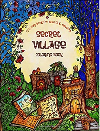 A Coloring Book for Adults and Children - Secret Village: Extra Large Edition - Beautiful Underground Houses, Secret Cottages and Garden Hiding Places (The Most Beautiful Coloring Books) (Volume 1)