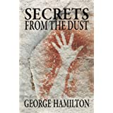 SECRETS FROM THE DUST ~ George Hamilton