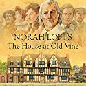 The House at Old Vine Audiobook by Norah Lofts Narrated by Martyn Read, Julieet Prague
