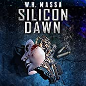 Silicon Dawn: Silicon Series Book 0 | W.H. Massa