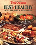 Betty Crockers Best of Healthy and Hearty Cooking: More Than 400 Recipes Your Family Will Love