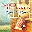 Lover's Knot Audiobook by Emilie Richards Narrated by Isabel Keating