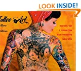 Tattoo Art: Inspiration, Impact & Technique from Great Contemporary Tattoo Artists (Inspirations & Techniques)