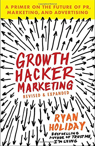 Growth-Hacker-Marketing-A-Primer-on-the-Future-of-PR-Marketing-and-Advertising