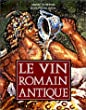 Le vin Romain antique