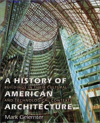 History of American Architecture: Buildings in Their Cultural and Technological Context