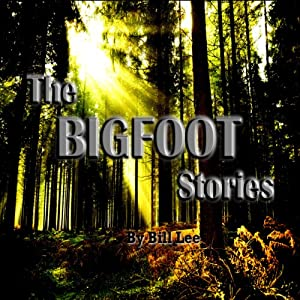 Bigfoot and Gettysburg: The Bigfoot Stories | [Bill Lee]