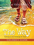 img - for The Way: Children's Study: Walking in the Footsteps of Jesus (Children's Leader Guide) book / textbook / text book