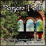 Pagan Folk (A Relaxing Journey Through Medieval and Pagan Worlds)