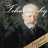 Tchaikovsky : Essential Classic