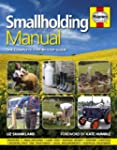 Smallholding Manual: The Complete Ste...
