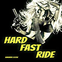 Hard Fast Ride Audiobook by Amanda Close Narrated by Dorinda Ravish