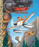 Planes: Fire & Rescue (Disney Planes: Fire & Rescue) (Little Golden Book)