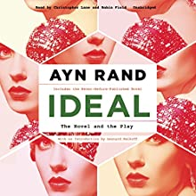 Ideal: The Novel and the Play (       UNABRIDGED) by Ayn Rand Narrated by Christopher Lane, Robin Field