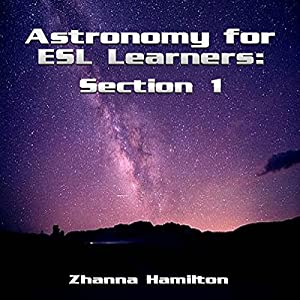 Astronomy for ESL Learners: Section 1 Audiobook
