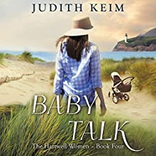 Baby Talk: The Hartwell Women, Book 4 | Livre audio Auteur(s) : Judith Keim Narrateur(s) : Angela Dawe