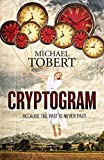 img - for Cryptogram: ... because the past is never past by Michael Tobert (12-Dec-2014) Paperback book / textbook / text book