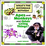 img - for What's the Difference Between...Apes and Monkeys and Other Living Things book / textbook / text book