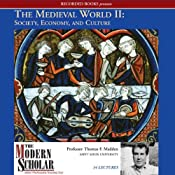 The Modern Scholar: The Medieval World, Part II: Society, Economy, and Culture | [Thomas Madden]