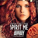 Spirit Me Away: A Gus LeGarde Mystery, Book 8
