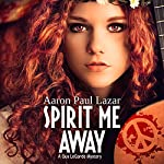 Spirit Me Away: A Gus LeGarde Mystery | Aaron Paul Lazar