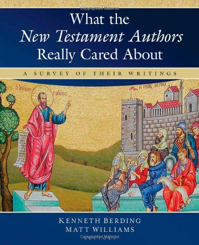 What the New Testament Authors Really Cared About: A...