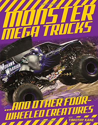 Monster-Mega-Trucks----And-Other-Four-Wheeled-Creatures
