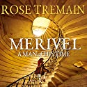 Merivel, A Man of His Time Audiobook by Rose Tremain Narrated by Sean Barrett