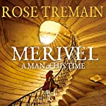 Merivel, A Man of His Time | Rose Tremain