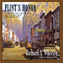 Flint's Honor: The Sam Flint Series, Book 3 (       UNABRIDGED) by Richard S. Wheeler Narrated by Patrick Cullen