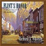 Flint's Honor: The Sam Flint Series, Book 3 | Richard S. Wheeler
