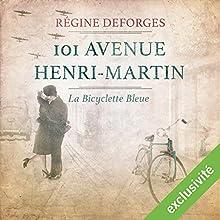 101 avenue Henri-Martin : 1942-1944 (La bicyclette bleue 2) | Livre audio Auteur(s) : Régine Deforges Narrateur(s) : Véronique Groux de Miéri, Hervé Lavigne