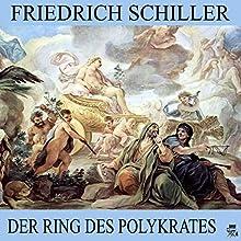 Der Ring des Polykrates (       ungekürzt) von Friedrich Schiller Gesprochen von: Karlheinz Gabor
