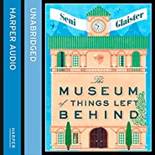 The Museum of Things Left Behind (       UNABRIDGED) by Seni Glaister Narrated by Jot Davies