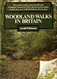 img - for WOODLAND WALKS IN BRITAIN: The complete guide to more than 400 walks in England, Scotland and Wales, illustrated and including the full-colour series of British Ordnance Survey maps book / textbook / text book