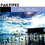 echange, troc Panpipes - Play The Hits