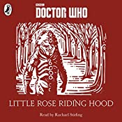 Little Rose Riding Hood: A Time Lord Fairy Tale | Justin Richards
