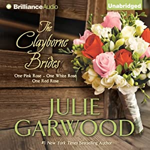 The Clayborne Brides: One Pink Rose, One White Rose, One Red Rose | [Julie Garwood]