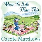 More to Life Than This   Carole Matthews