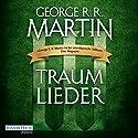 Traumlieder 3 Hörbuch von George R. R. Martin Gesprochen von: Reinhard Kuhnert