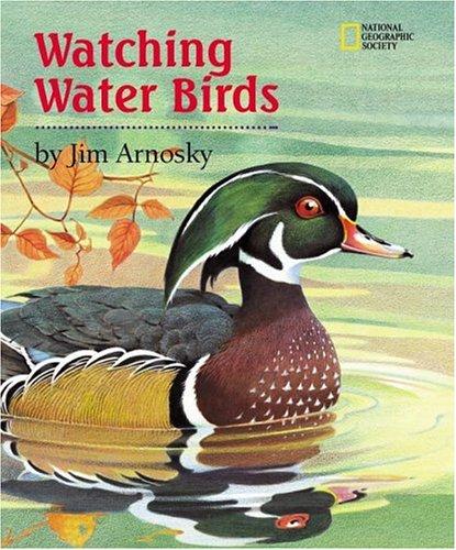 Watching Water Birds (Watching Wildlife With Jim Arnosky), Arnosky, Jim