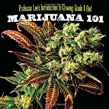Marijuana 101: Professor Lee's Introduction to Growing Grade a Bud