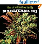 Marijuana 101: Professor Lee's Introd...