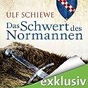 Das Schwert des Normannen Hörbuch von Ulf Schiewe Gesprochen von: Reinhard Kuhnert