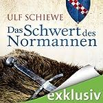 Das Schwert des Normannen (Normannen-Saga 1) | Ulf Schiewe